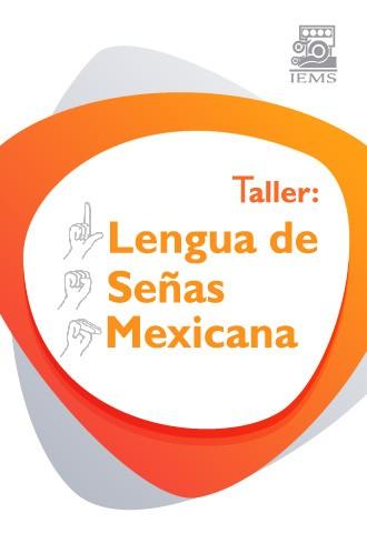 """Taller: """"Lengua de Señas Mexicana"""""""